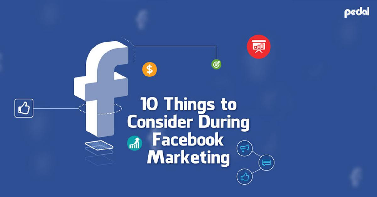 10 Things to Consider During Facebook Marketing