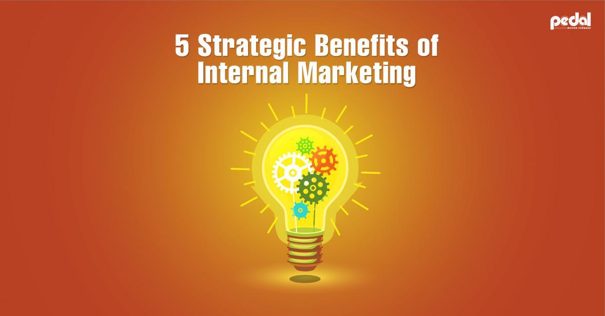 5 Strategic Benefits of Internal Marketing