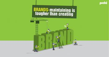 Brands - Maintaining is tougher than Creating