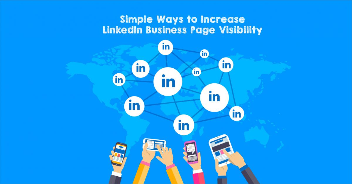 Simple Ways to Increase LinkedIn Business Page Visibility