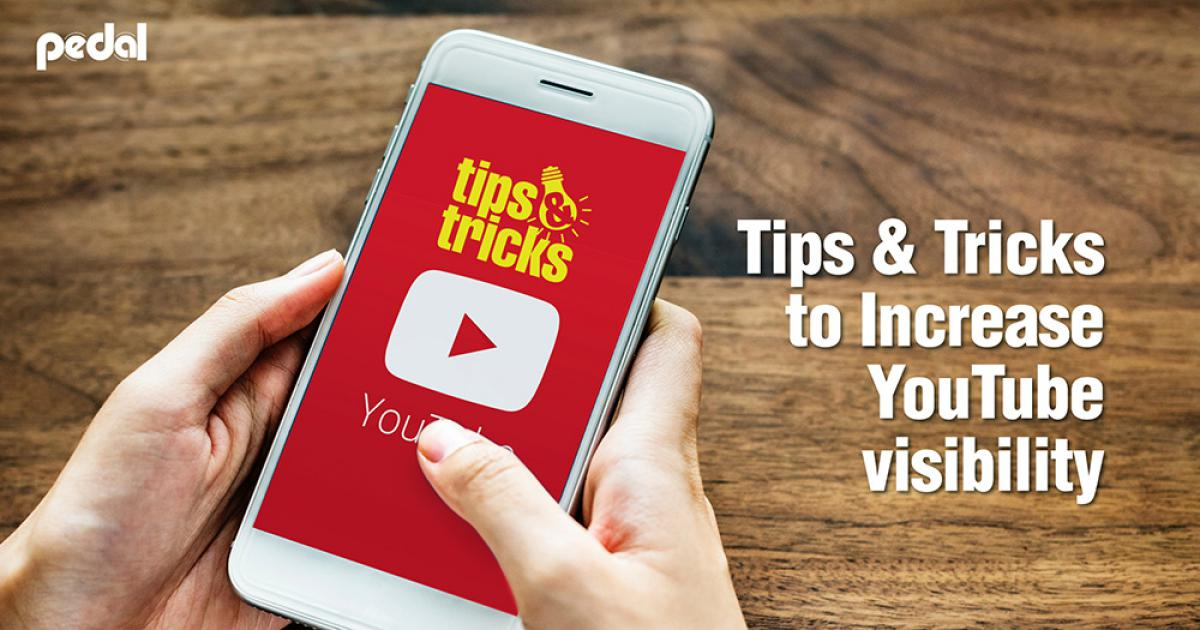 Tips and Tricks to Increase YouTube Visibility