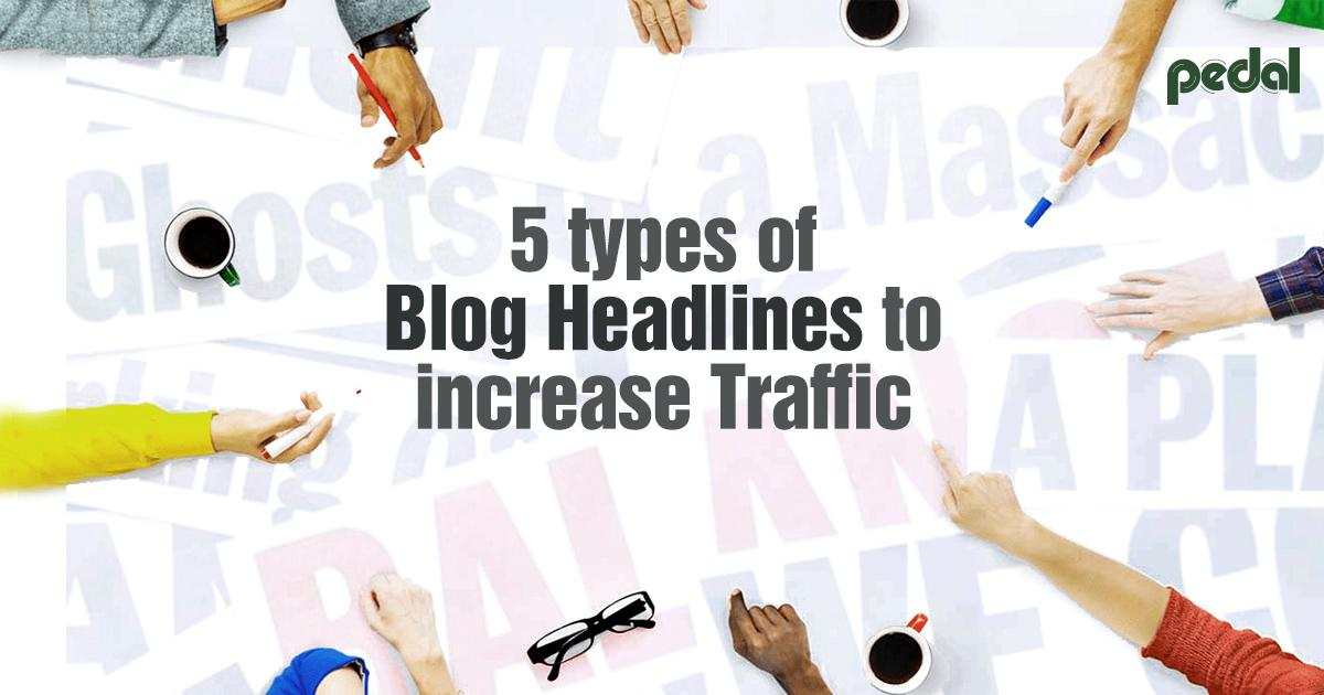 Types of Blog Headlines to increase Traffic