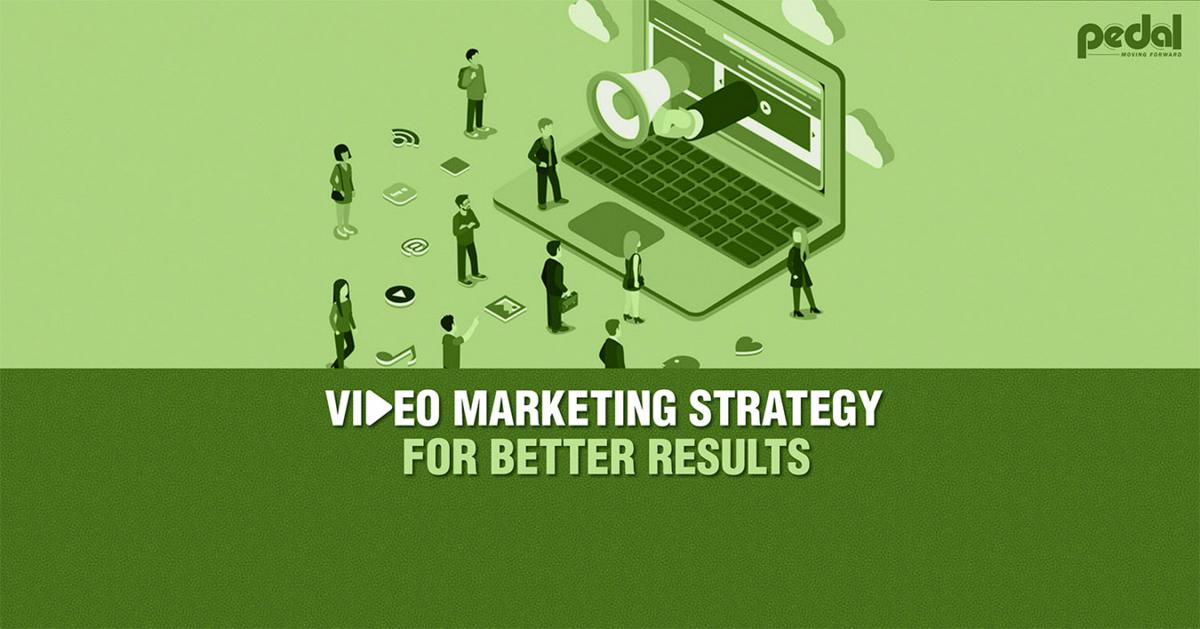 Video Marketing Strategies for Better Results