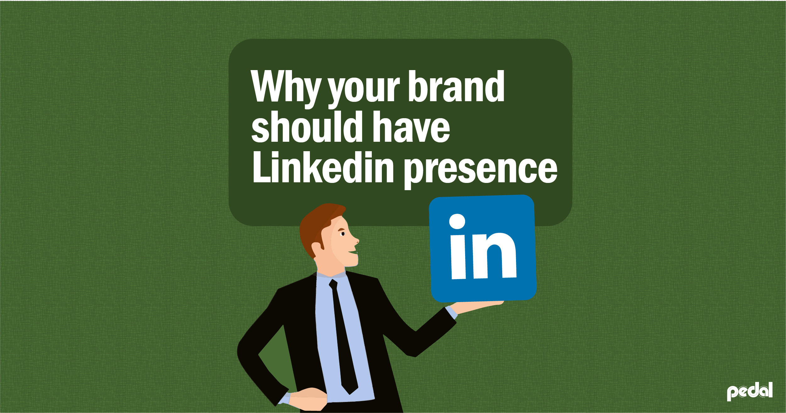 Why your Brand Should have LinkedIn Presence