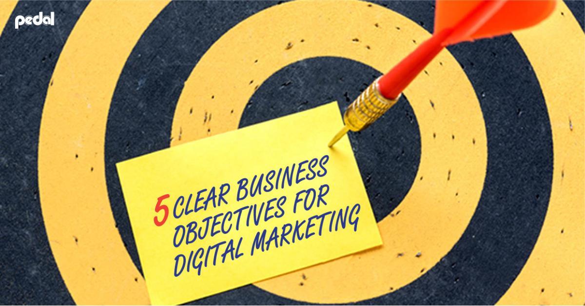 BUSINESS OBJECTIVES FOR DIGITAL MARKETING