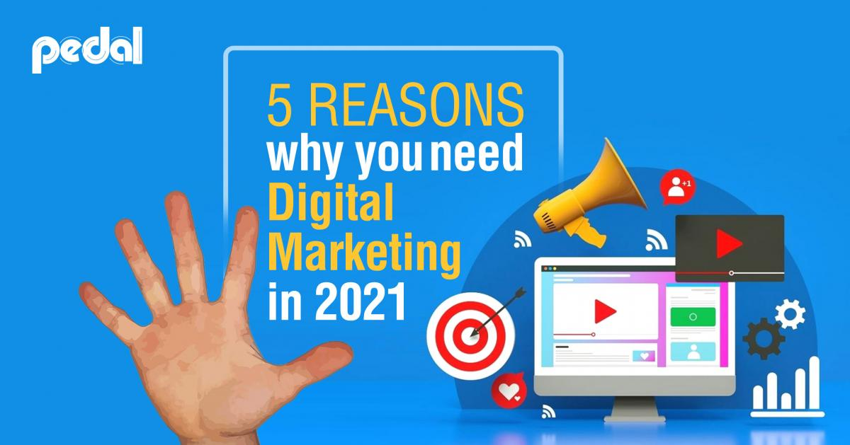 5 reasons why you need digital marketing in 2021